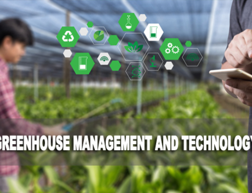Greenhouse Management and Technology