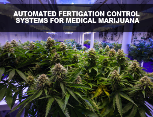 Automated Fertigation Control System will help your Marijuana Crop!